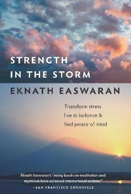 Strength in the Storm by Eknath Easwaran