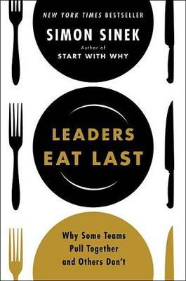 Leaders Eat Last by Simon Sinek