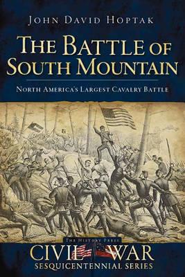 The Battle of South Mountain by John David Hoptak