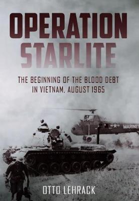 Operation Starlite: The Beginning of the Blood Debt in Vietnam, August 1965 book