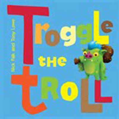 Troggle The Troll by Nick Falk