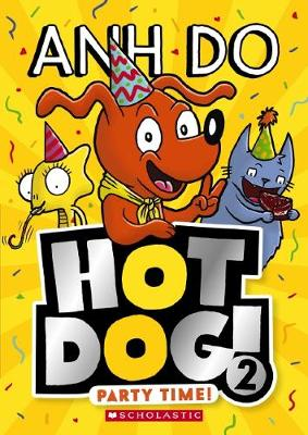 Hotdog #2: Party Time! by Anh Do