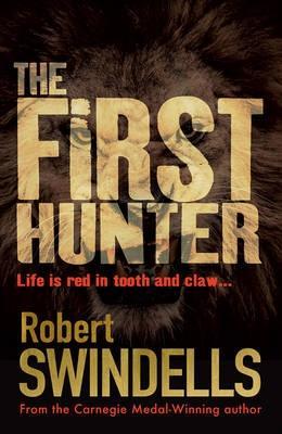 First Hunter by Robert Swindells