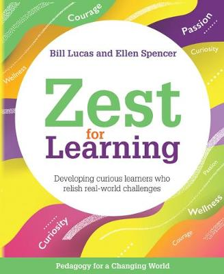 Zest for Learning: Developing curious learners who relish real-world challenges book
