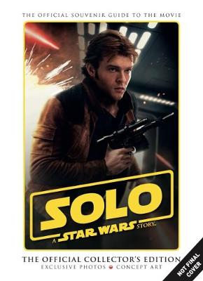 Solo: A Star Wars Story: The Official Collector's Edition book