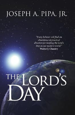 Lord's Day by Joseph A. Pipa