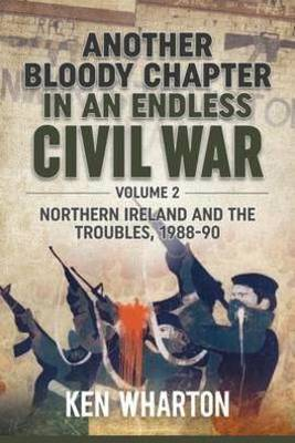 Another Bloody Chapter in an Endless Civil War Volume 2  Volume 2 by Ken Wharton