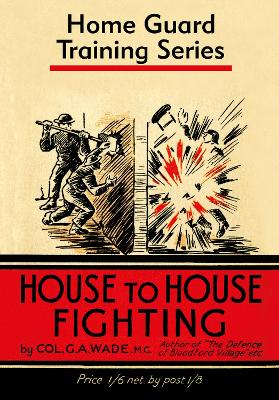 House to House Fighting by Colonel Colonel G. A. Wade