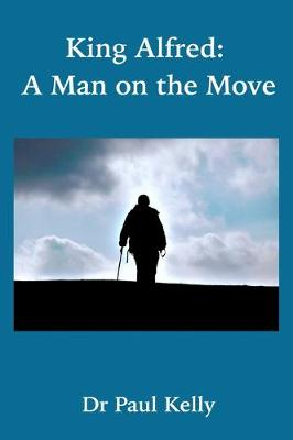 King Alfred: A Man on the Move book