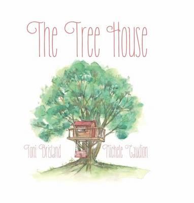 The Tree House by Toni Brisland