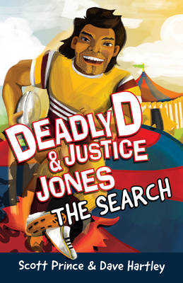 Deadly D & Justice Jones: #3 The Search by Scott Prince