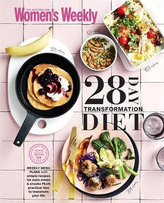 The 28 Day Transformation Diet by The Australian Women's Weekly