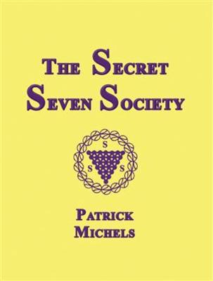 The Secret Seven Society by Patrick Michels