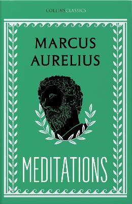 Meditations (Collins Classics) by Marcus Aurelius