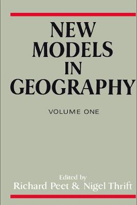 New Models in Geography  v. 1 by Richard Peet