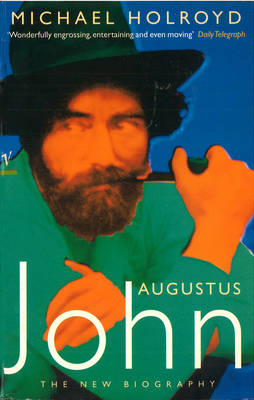 Augustus John:The New Biography by Michael Holroyd