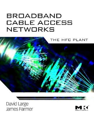 Broadband Cable Access Networks by David Large