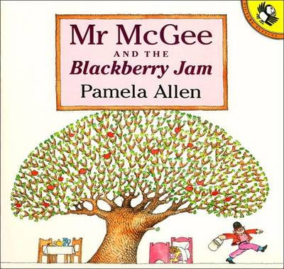 Mr Mcgee & The Blackberry Jam by Pamela Allen