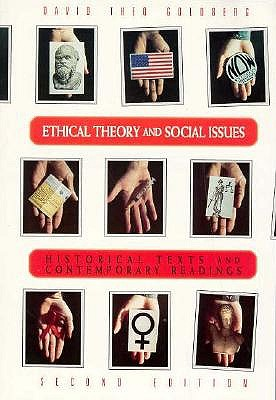 Ethical Theory and Social Issues: History Texts and Contemporary Readings by David Theo Goldberg