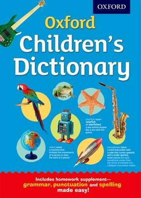 Oxford Children's Dictionary by Oxford Dictionaries