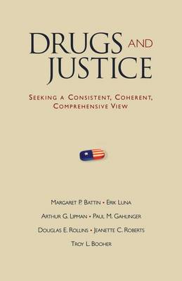 Drugs and Justice by Margaret P. Battin