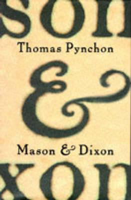 Mason and Dixon by Thomas Pynchon