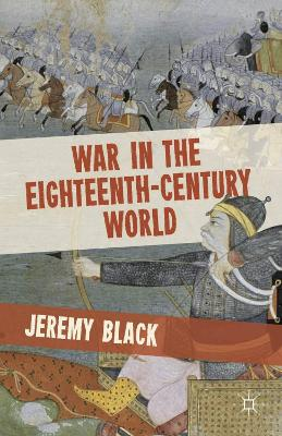 War in the Eighteenth-Century World by Professor Jeremy Black