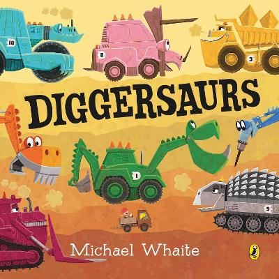 Diggersaurs by Michael Whaite