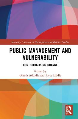 Public Management and Vulnerability: Contextualising Change by Gareth David Addidle