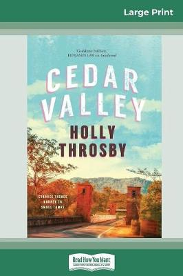 Cedar Valley (16pt Large Print Edition) by Holly Throsby