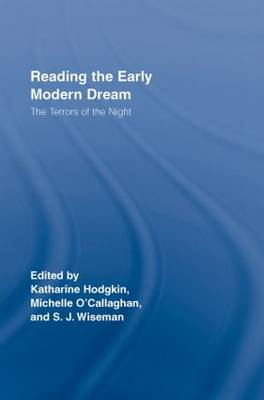 Reading the Early Modern Dream by Michelle O'Callaghan