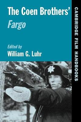 The Coen Brothers' Fargo by William G. Luhr