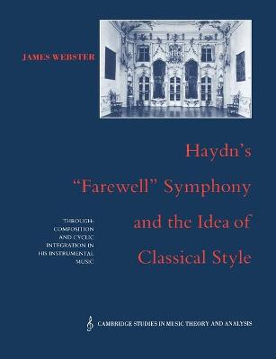 Haydn's 'Farewell' Symphony and the Idea of Classical Style by James Webster
