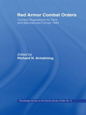 Red Armor Combat Orders: Combat Regulations for Tank and Mechanised Forces 1944 by Richard N. Armstrong