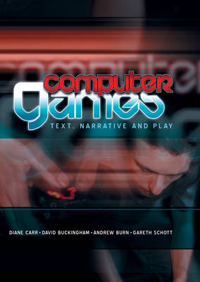Computer Games: Text, Narrative and Play book