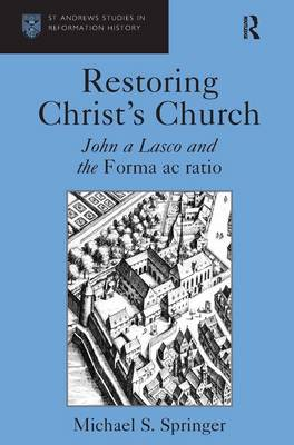 Restoring Christ's Church: John a Lasco and the Forma ac ratio book