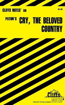 CliffsNotes on Paton's Cry, the Beloved Country by Richard O. Peterson