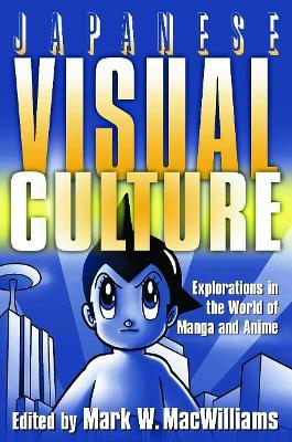 Japanese Visual Culture by Mark W. MacWilliams