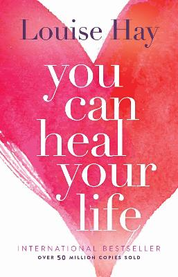 You Can Heal Your Life by Louise Hay