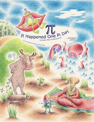 It Happened One Pi Day by Eric Schmidt, III