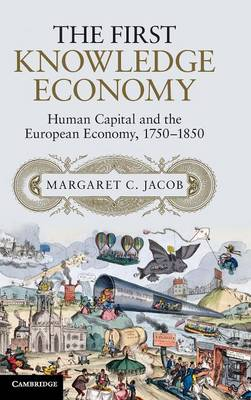 First Knowledge Economy by Margaret C. Jacob