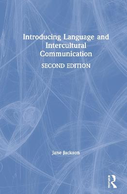 Introducing Language and Intercultural Communication by Jane Jackson