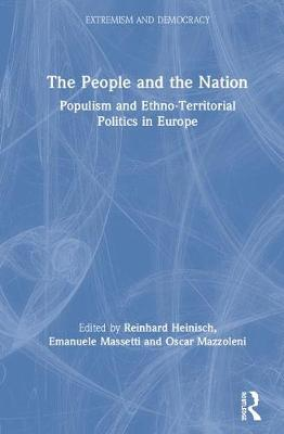 The People and the Nation: Populism and Ethno-Territorial Politics in Europe book