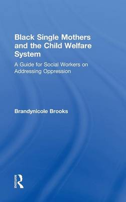 Black Single Mothers and the Child Welfare System book