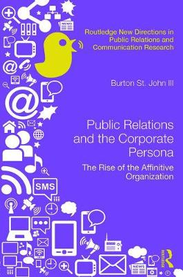 Public Relations and the Corporate Persona by Burton Saint John III