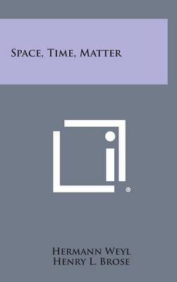Space, Time, Matter by Hermann Weyl