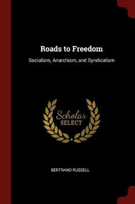 Roads to Freedom by Bertrand Russell