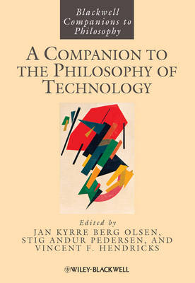 Companion to the Philosophy of Technology by Jan Kyrre Berg Olsen