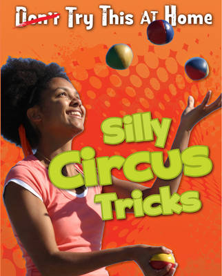Silly Circus Tricks by Nick Hunter