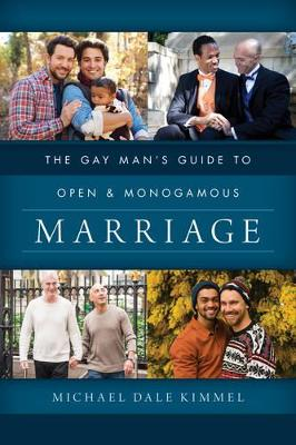 Gay Man's Guide to Open and Monogamous Marriage by Michael Dale Kimmel
